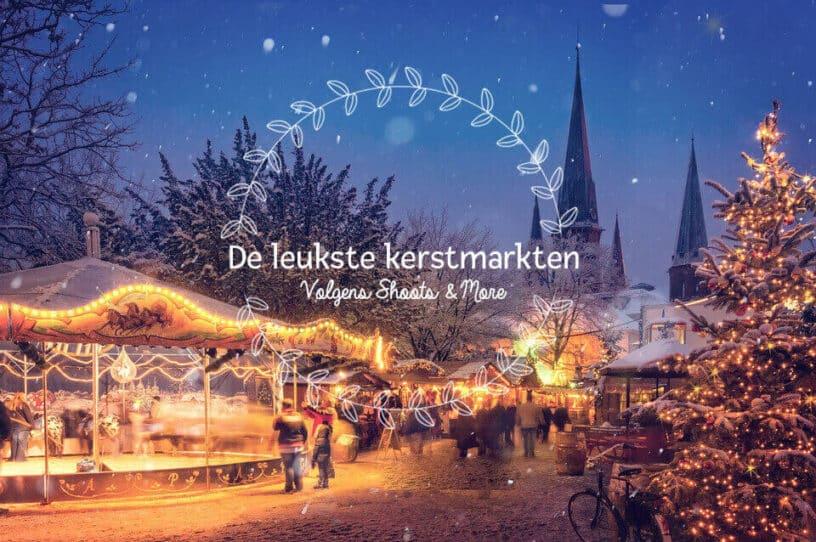 De Leukste Kerstmarkten Volgens Shoots More In Nederland En Duitsland